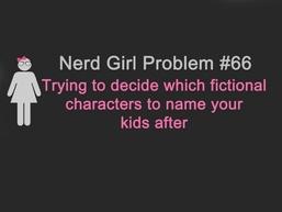 Nerd Girl Problems -nerdy baby names