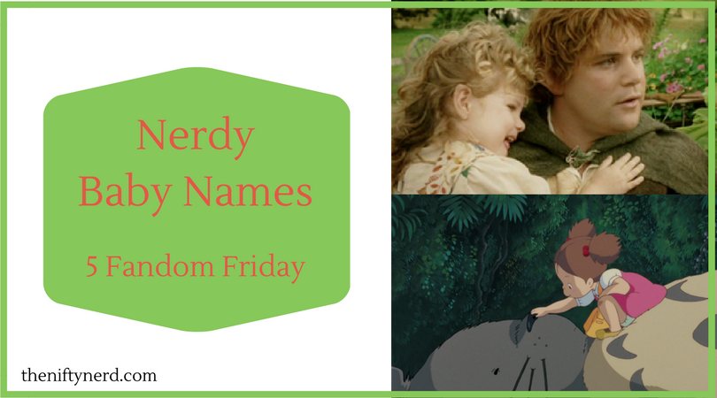 Nerdy Baby Name Ideas | Lord of the Rings Names | 5 Fandom Friday