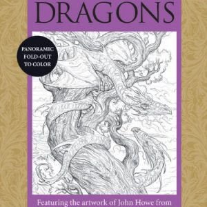 Coloring Dragons- Feat the artwork of John Howe from The Lord of the Rings & The Hobbit movies