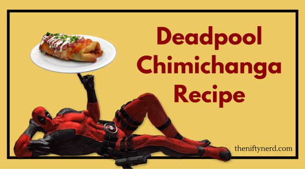 deadpool chimichanga recipe - photo #1