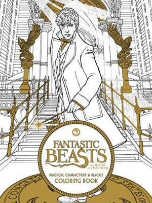 Fantastic Beasts and Where to Find Them Magical Characters and Places coloring book