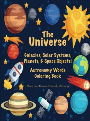 The Universe- Astronomy Words & Coloring Book