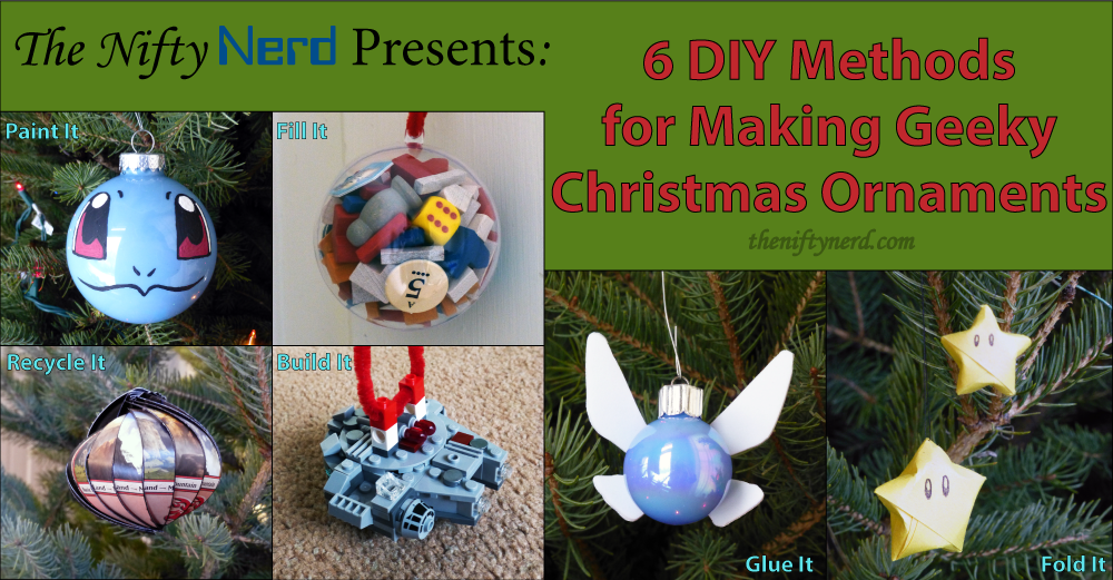 - Nerdy Christmas Ornaments: 6 Different DIY Methods
