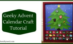 How To Make A Geeky Christmas Advent Calendar