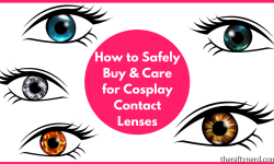 Safely Buy, Wear, and Care For Cosplay Contact Lenses