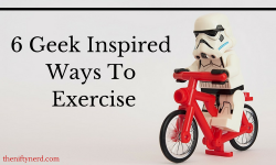 Geek Inspired Ways to Exercise